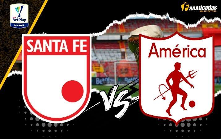 Liga BetPlay Santa Fe vs. América Pronósticos y Previa Fanaticadas