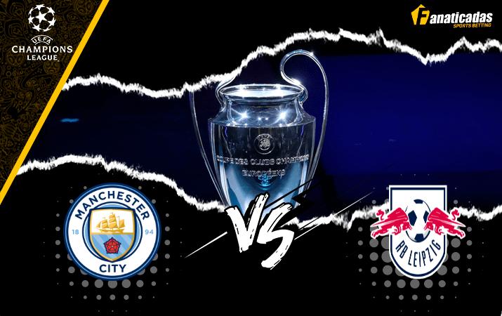 Pronóstico Manchester City vs RB Leipzig | Análisis, cuotas, apuestas | Fanaticadas