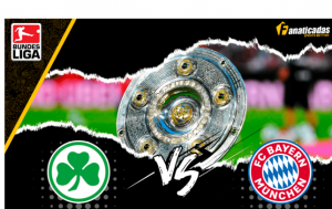 Pronóstico Greuther Furth vs Bayern Munich | Análisis, cuotas, apuesta