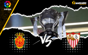 Pronóstico Mallorca vs Sevilla | Análisis, cuotas, apuestas