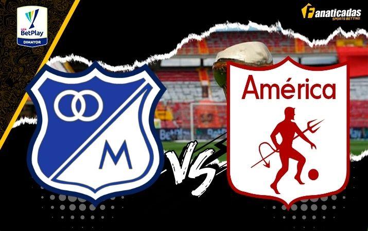 Liga Betplay   Previa Millonarios vs. América   Pronósticos   Fanaticadas