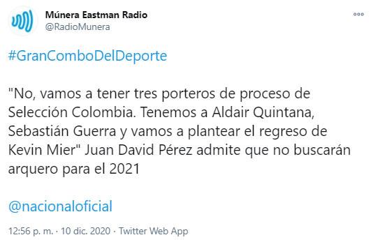 Juan David Pérez, Kevin Mier, Aldair Quintana, Sebastián Guerra, José Fernando Cuadrado, Atlético Nacional, Múnera Eastman Radio, tweet